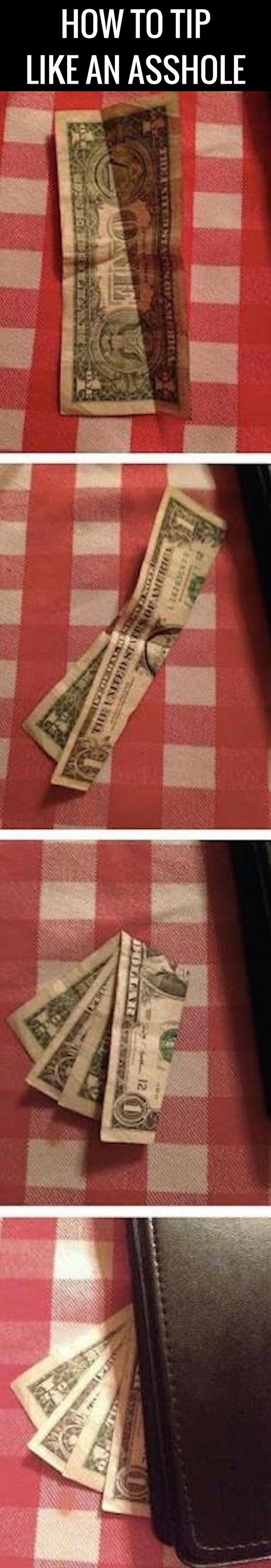 FUNNY PICTURE of how to tip like an asshole