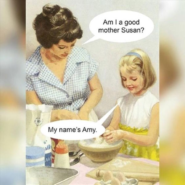 funny photo of mom asking if she's a good mother but getting her daughter's name wrong