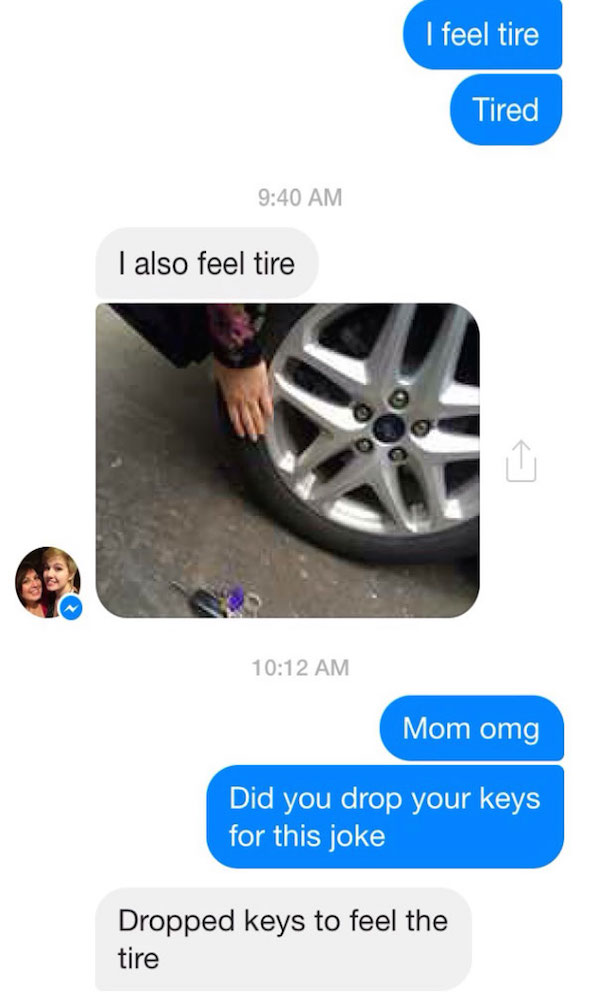 funny photo of text from mom making fun of I feel tire typo