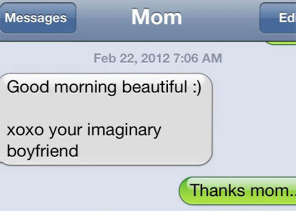 funny photo of text from mom about an imaginary boyfriend