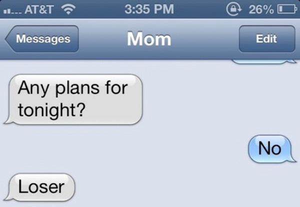 funny photo of text from mom saying loser