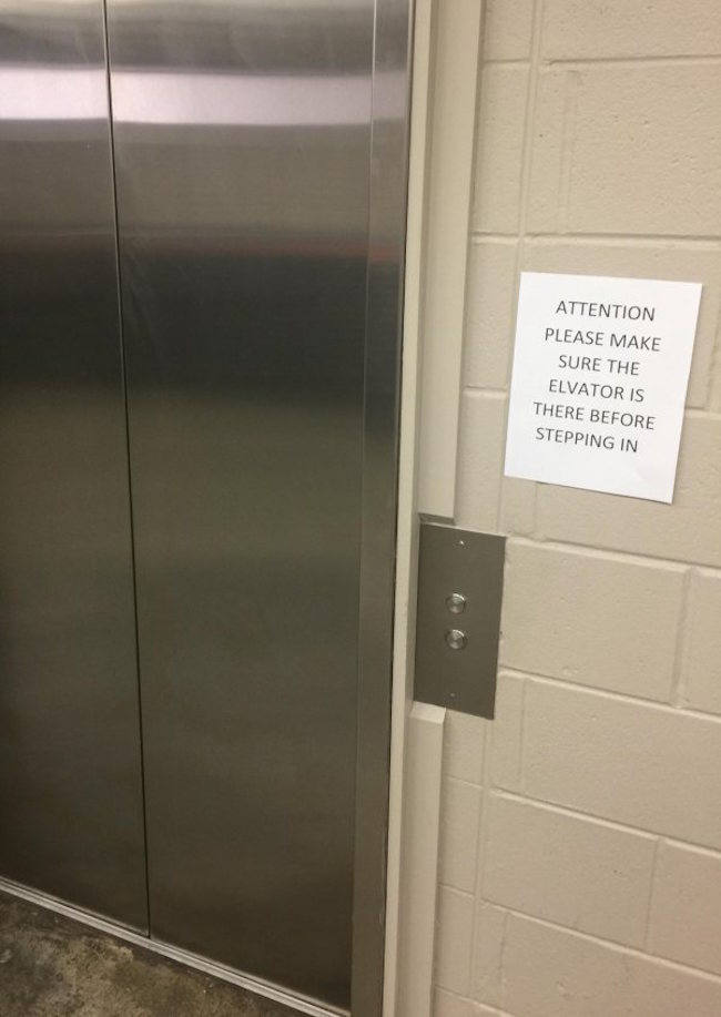 funny pic of make sure elevator is there sign