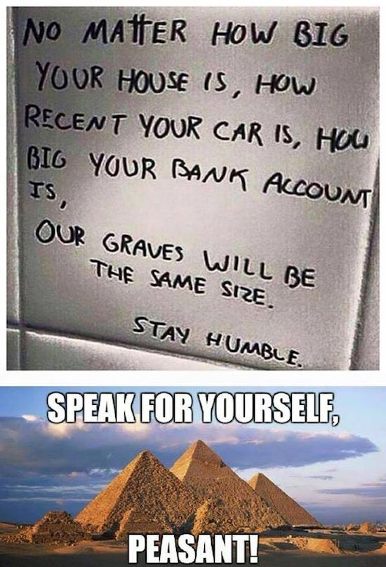 funny image of pyramids are bigger graves