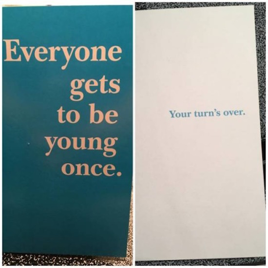 silly pic of card that says everyone gets to be young once your turn's over