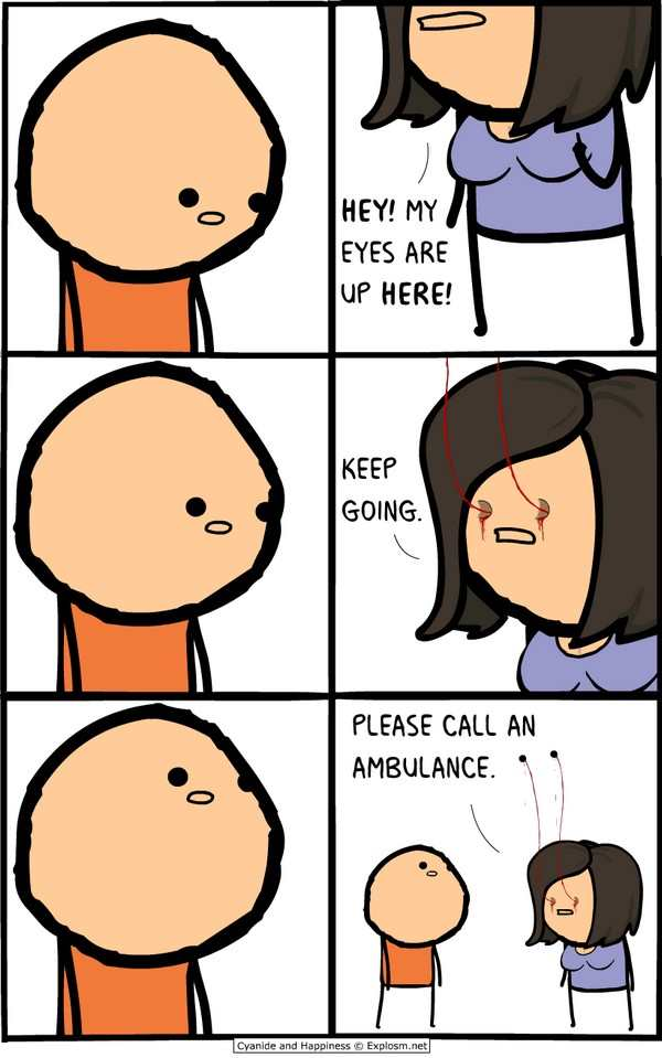 funny photo of comic by cyanide and explosm about eyes being up here