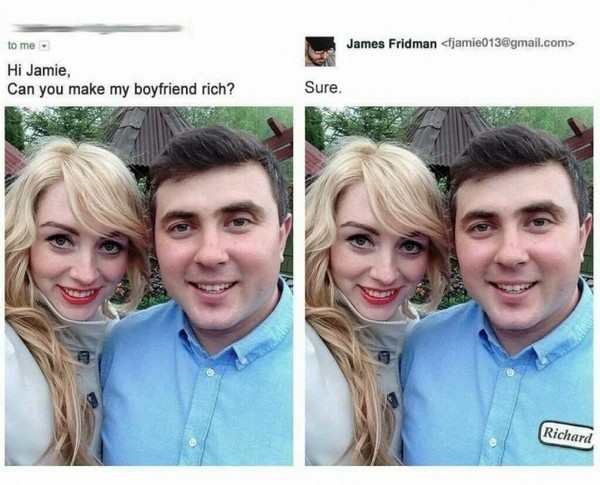 funny image of girl asks to make her boyfriend rich photoshop put richard name tag on him