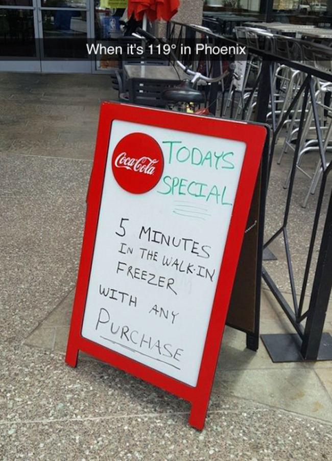 funny picture of sign in phoenix that says 5 minutes in the walk in freezer with purchase
