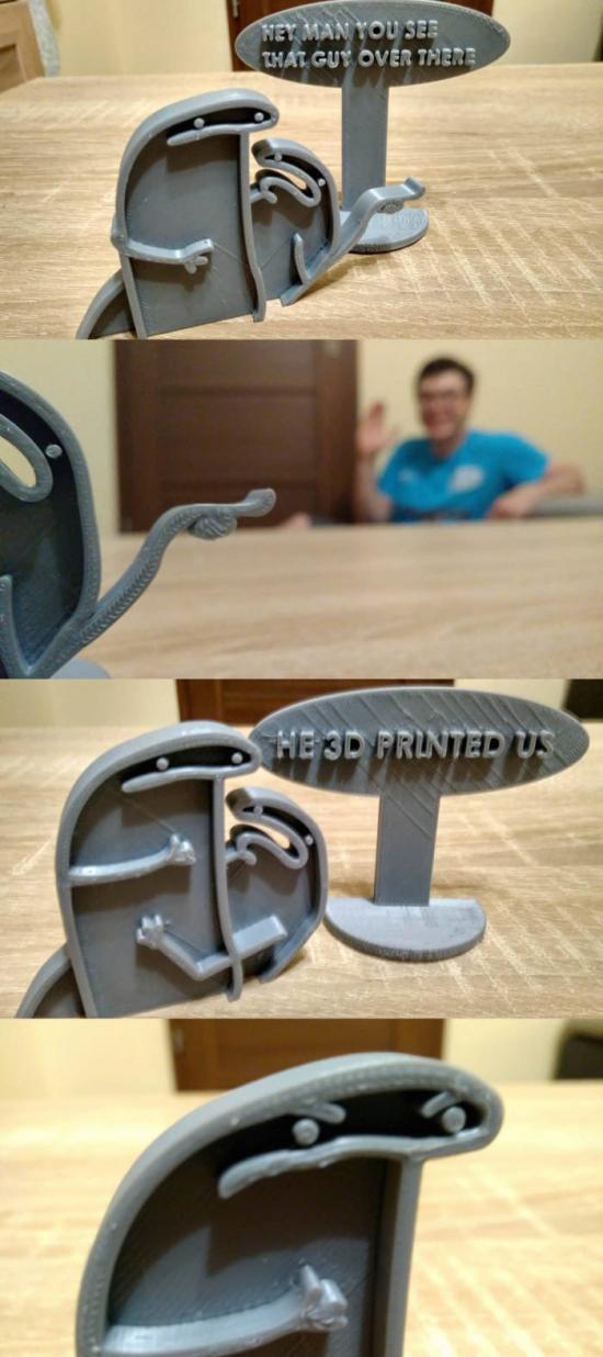 funny picture of 3d printing pointing at guy that printed it