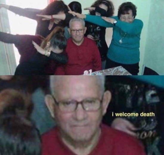 funny pic of woman dabbing around old man who says i welcome death