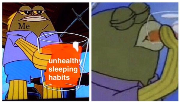 funny pictures of me drinking unhealthy sleeping habits meme