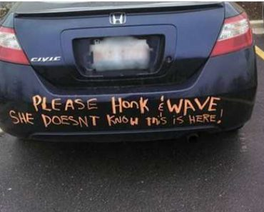couple pranks ideas of please honk and wave written on back of car