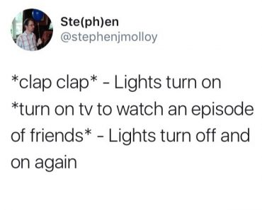 funny tweet by stephenjmolloy about clapping and lights turning on friends