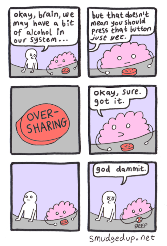 funny photo of comic by smudgedup about oversharing while drunk