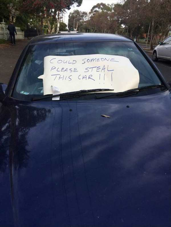 funny photo of sign on car that says could someone steal this car