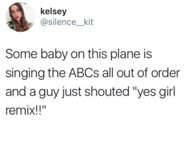 funny tweet about a baby singing abcs out of order on plane and guy shouted remix