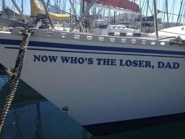 hilarious picture of boat name is now who's the loser, dad