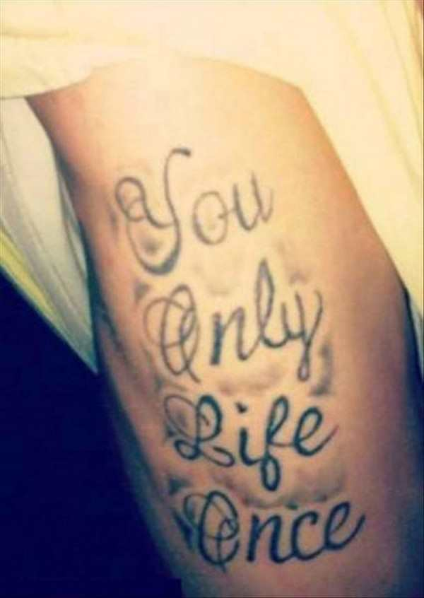 funny image of tattoo fail that says you only life once
