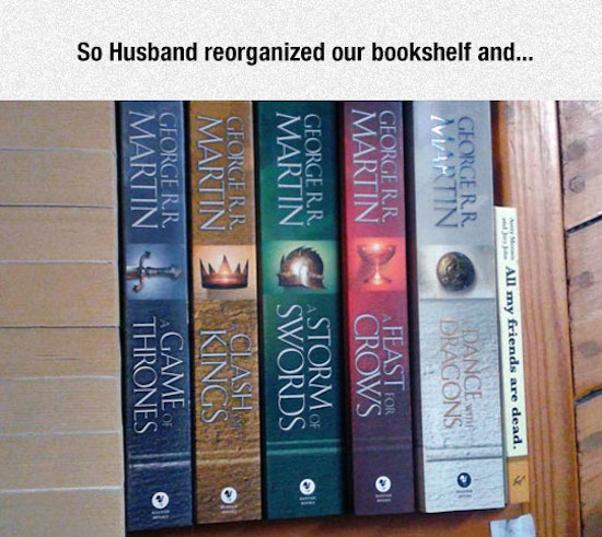greatest photo of game of thrones books next to all my friends are dead book