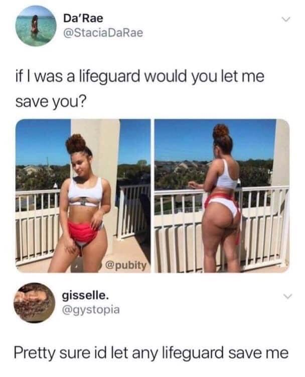 If I was a lifeguard would you let me save you?, if i was a lifeguard would you let me save you, pretty sure id let any lifeguard save me, pretty sure I'd let any lifeguard save me, funny pictures, funniest pictures, funny pics, funny images, meme pictures, hilarious funny pictures, pictures memes, picture meme, funny meme pics, best funny pictures, best funny picture, funniest picture, meme picture, crazy funny photos, funny photos, funny picture, funny photo, funny meme, funny photo dump, hilarious picture, humorous picture, funny pics, funny photos, funny pictures, the best funny pictures, really funny photos, funny pictures comments, funny pictures bikini, hilarious photo, hilarious photos, funny twitter comments