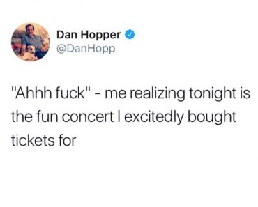 ahhh fuck, concert tickets, funniest tweets, funny tweets, best tweets, top tweets, tweets, tweet, top tweet, best tweet, funny tweet, funniest tweet, hilarious tweets, very funny tweets