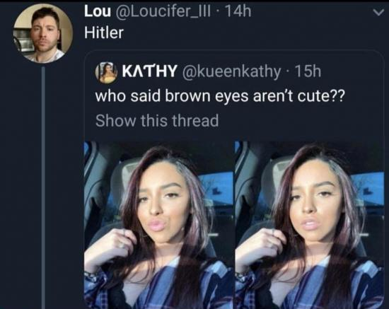 who said brown eyes aren't cute funny picture, who said brown eyes aren't cute, funny pictures, funniest pictures, funny pics, funny images, meme pictures, hilarious funny pictures, pictures memes, picture meme, funny meme pics, best funny pictures, best funny picture, funniest picture, meme picture, crazy funny photos, funny photos, funny picture, funny photo, funny meme, funny photo dump, hilarious picture, humorous picture