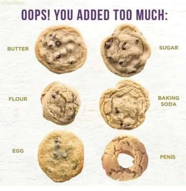 cookie chart when you add too much of something, cookie chart for when you add too much of something, cookie chart for when you add too much penis, adding penis to cookies, what cookies look like when you add too much of something, what cookies look like when you add too much of something including penis, funny pictures, funniest pictures, funny pics, funny images, meme pictures, hilarious funny pictures, pictures memes, picture meme, funny meme pics, best funny pictures, best funny picture, funniest picture, meme picture, crazy funny photos, funny photos, funny picture, funny photo, funny meme, funny photo dump, hilarious picture, humorous picture