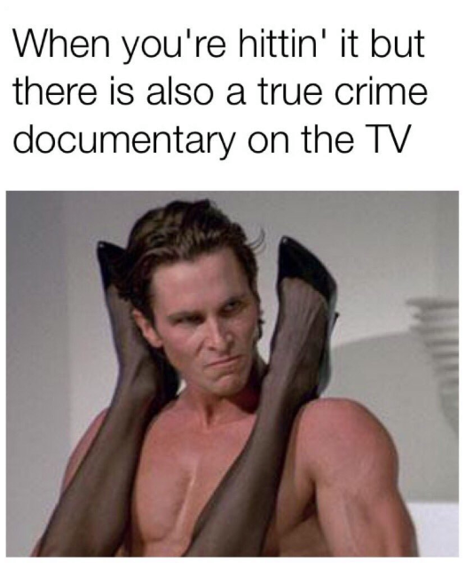 True crime memes, my favorite murder, forensic files, forensic files memes, funny true crime memes, best true crime memes, funny forensic files memes, best forensic files memes, forensic files, true crime podcast memes, funny true crime podcast memes, mindhunter, mindhunter Netflix, true crime, Netflix you, Netflix You season 2, Netflix you memes,