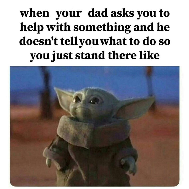your dad says to help with something but you don't know what baby yoda meme, baby yoda meme, baby yoda memes, funny baby yoda meme, funny baby yoda memes, cute baby yoda meme, cute baby yoda memes, best baby yoda meme, best baby yoda memes, baby yoda meme funny, baby yoda meme cute, baby yoda memes funny, baby yoda memes cute, funny baby yoda picture, funny baby yoda pictures, funny baby yoda image, funny baby yoda images