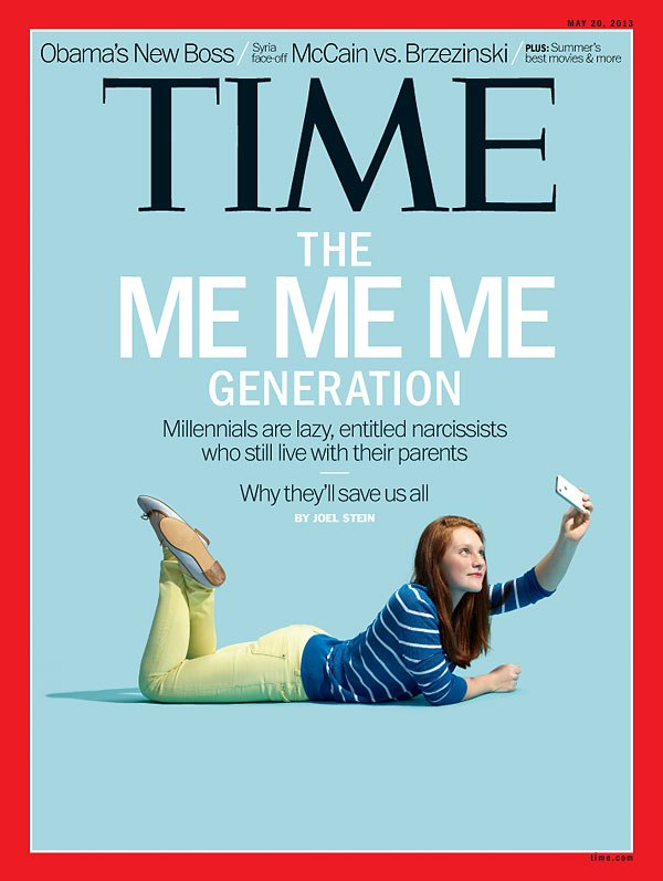 "TIME magazine cover reading ""The ME ME ME Generation: Millennials are lazy, entitled narcissists who still live with their parents"""