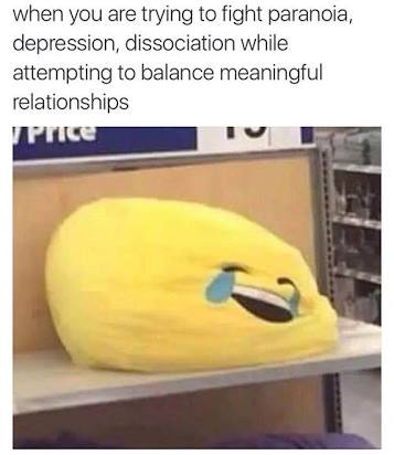 balancing meaningful relationships depression meme, dealing with dissociation and meaningful relationships depression meme, depression meme, depression memes, funny depression memes, funny depression meme, meme about depression, memes about depression, funny meme about depression, funny memes about depression, meme about being depressed, memes about being depressed, anti depression meme, anti depression memes, meme depression, memes depression, depressed meme, depressed memes, meme on depression, memes on depression, meme for depressed person, memes for depressed people, meme to cure depression, memes to cure depression
