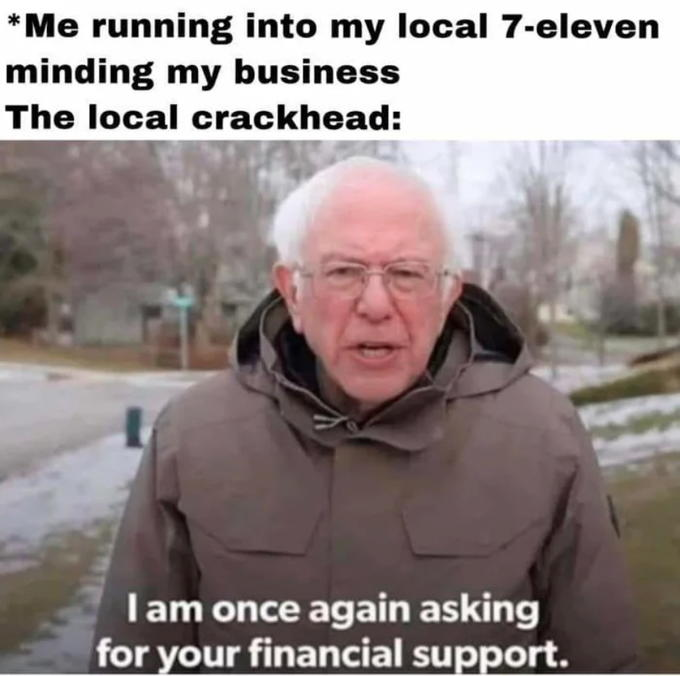 I Am Once Again Asking For Your Financial Support bernie sanders meme, bernie sanders meme, bernie meme