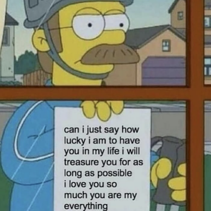 have you in my life love meme, having you in my life love meme, lucky to have you in my life love meme, happy to have you simpsons love meme, funny happy to have you simpsons love meme