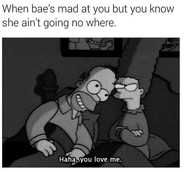 mad at you love meme, when she is mad love meme, when she is mad but you know she isn't going anywhere love meme, funny love meme, funny simpsons love meme