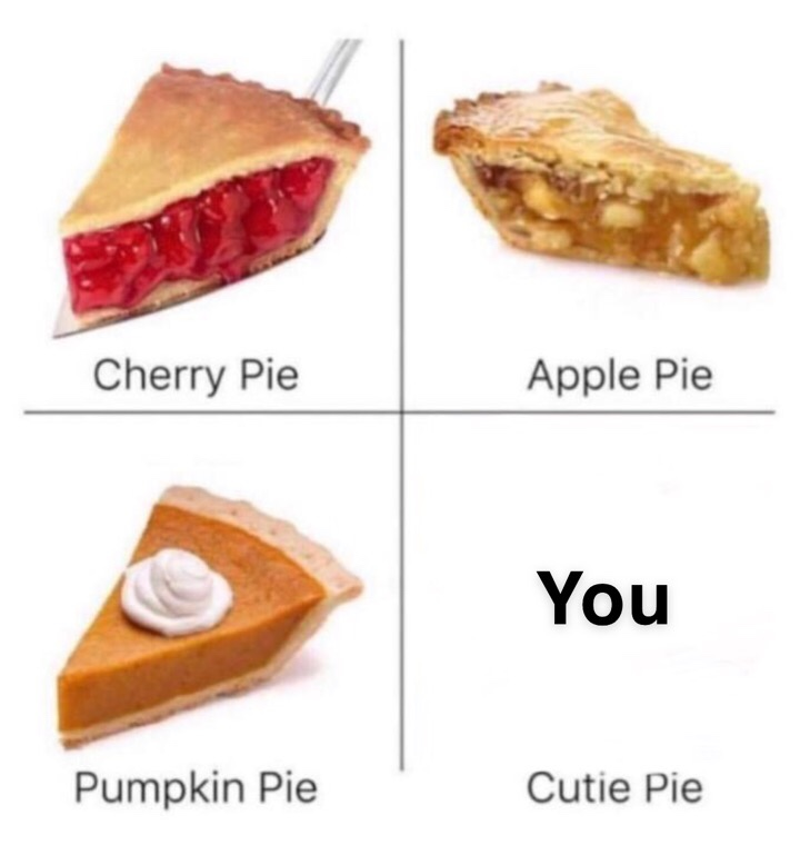cutie pies love meme, types of pies love meme, funny types of pies love meme, love meme, love memes, meme about love, memes about love, funny love meme, funny love memes, lover meme, lover memes, I love you meme, i love you memes, meme love, memes love, meme on love, memes on love, love and affection meme, love and affection memes, wholesome love meme, wholesome love memes, funny i love you memes, funny i love you meme, love memes for him, love meme for him, love memes for her, love meme for her, wholesome memes love, wholesome meme love, i love you memes for him, love and support meme, i love you meme for her, funny love memes for him, funny love meme for her, funny love memes for her, cute i love you memes, cute i love you meme, sweet love memes, sweet love meme, love wholesome memes, love wholesome meme