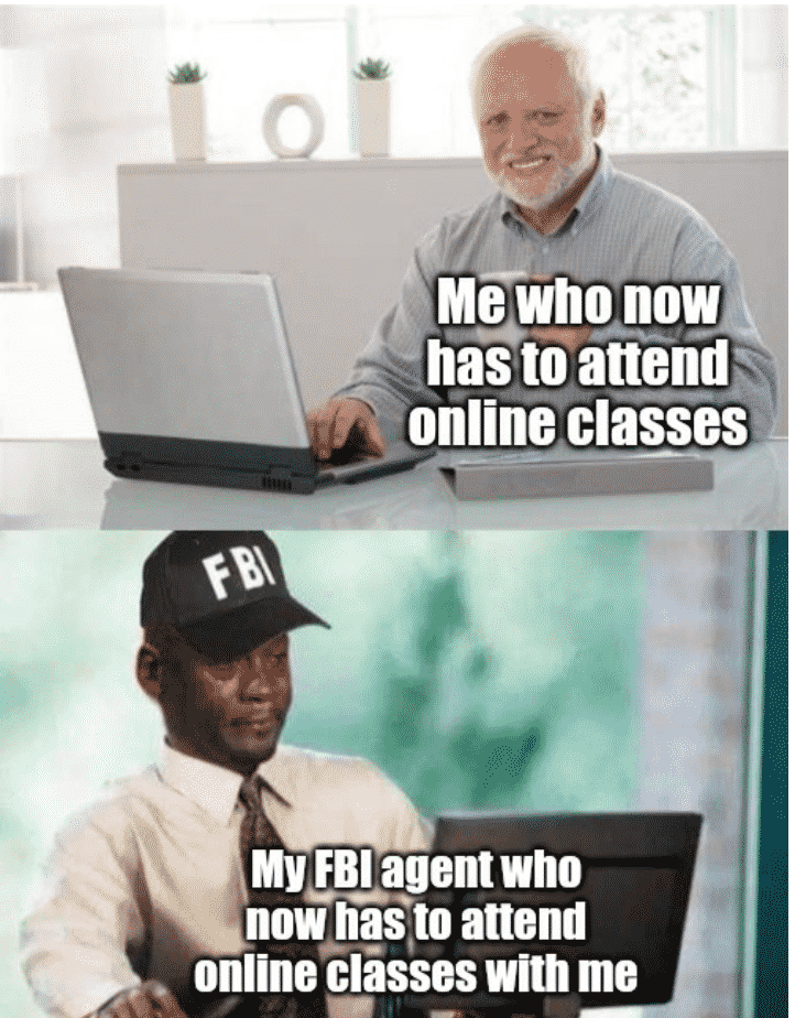 Your Fbi Agent Is Probably As Bored As You Are 32 Online Class Memes