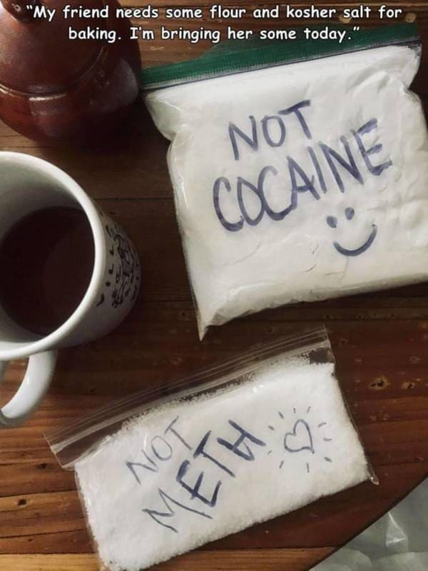 flour salt labeled not cocaine not meth funny picture