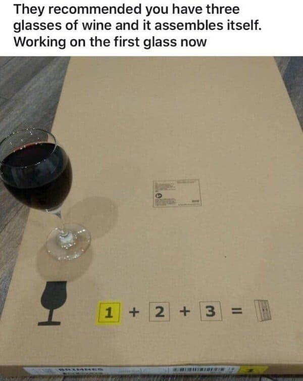 three glasses of wine and it assembles itself funny picture