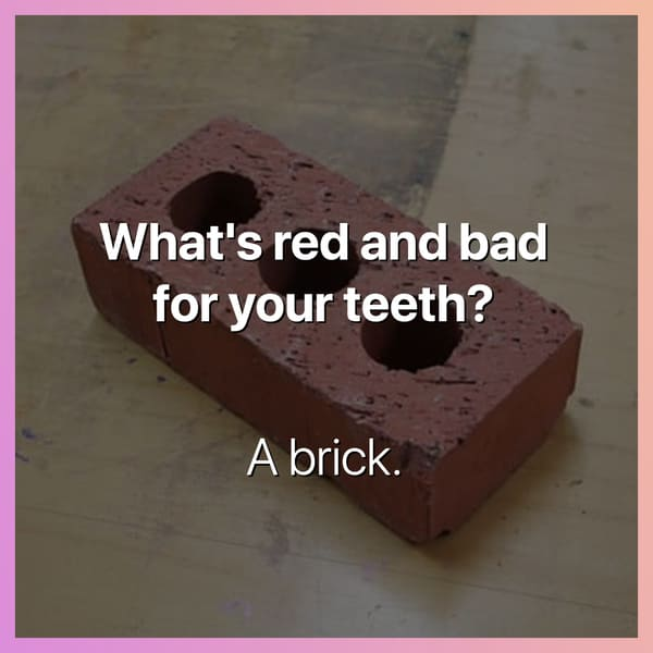 what's red and bad for your teeth a brick dark joke, dark jokes, funny dark jokes, funniest dark jokes, dark humor, dark comedy