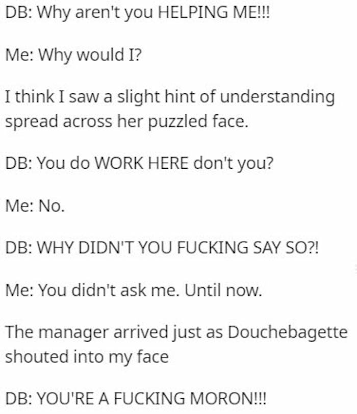 douchebagette didn't like my answers to her questions even though i was relentlessly honest, karen mistakes person for employee, karen mistakes me for employee, idontworkherelady story, i dont work here lady story, i don't work here lady story, i don't work here lady, i dont work here lady, i dont work here lady karen, i dont work here karen, i don't work here karen, i don't work here story, i dont work here story, i dont work here funny story