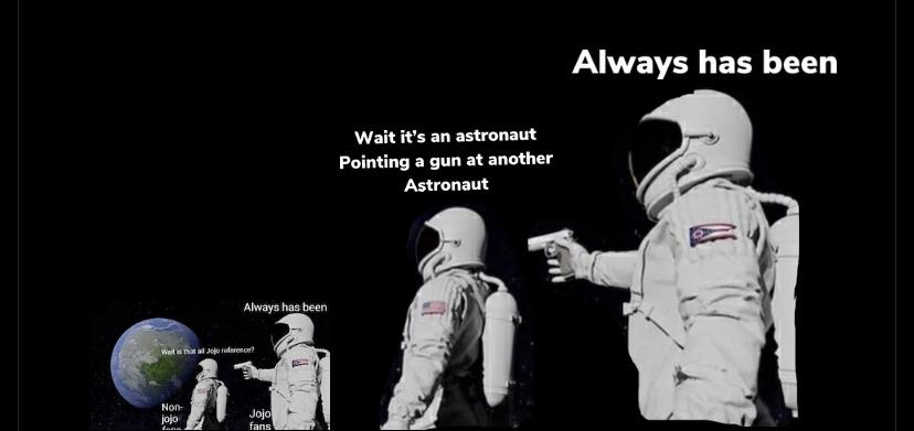 its all a astronaut pointing a gun at another astronaut meme