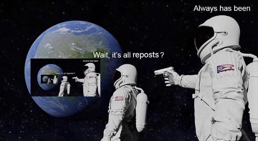 its all reposts meme, its all reposts astronaut gun meme, its all reposts astronaut meme, always has been meme, always has been memes, astronaut gun meme, astronaut gun memes, wait its all meme, wait its all memes, wait its all always has been meme, wait its all always has been memes, astronaut with a gun meme, astronaut with a gun memes, astronaut with gun meme, astronaut with gun memes, astronaut conspiracy meme, astronaut conspiracy memes, space conspiracy meme, space conspiracy memes, funny astronaut gun meme, funny astronaut with gun meme, funny astronaut gun memes, funny astronaut with gun memes, funny always has been meme, funny always has been memes, funny wait its all meme, funny wait its all memes, funny astronaut meme, funny astronaut memes, conspiracy theory meme, conspiracy theory memes, conspiracy theories meme, conspiracy theories memes, funny conspiracy theory meme, funny conspiracy theory memes, funny conspiracy theories meme, funny conspiracy theories memes