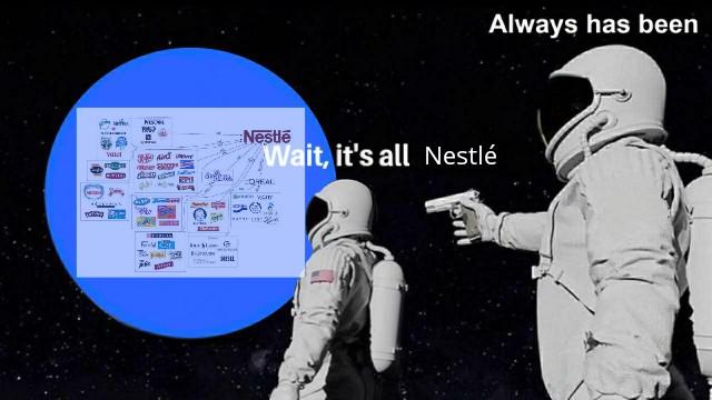 its all nestle meme, its all nestle astronaut gun meme, its all nestle astronaut meme