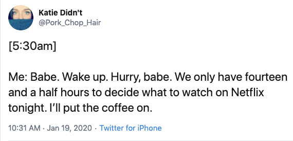 only have 14 hours to decide what to watch on netflix funny parent tweet, funny netflix tweet, funny netflix tweets, netflix parent tweet, netflix parent tweets, netflix parent funny, funny netflix parent, funny netflix parenting, funny parents tweets netlfix, funny parent tweet netflix, funny netflix parent tweet