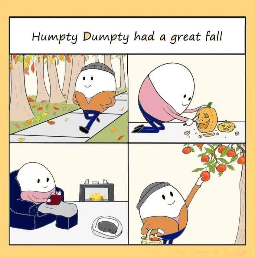 wholesome humpty dumpty autumn meme, happy autumn meme, funny humpty dumpty autumn meme, humpty dumpty had a great autumn meme