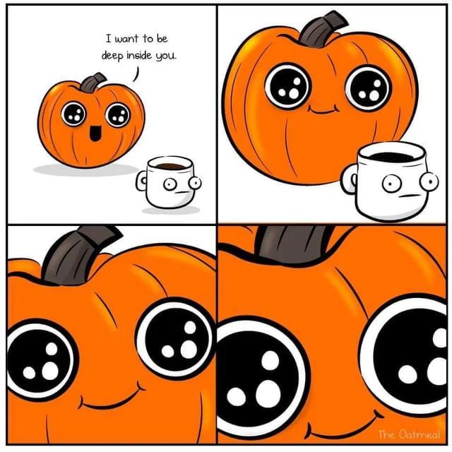 origin story pumpkin spice meme, origin of pumpkin spice meme, i want to be deep inside you pumpkin spice meme, pumpkin spice meme, pumpkin spice memes, funny pumpkin spice meme, pumpkin spice latte meme, funny pumpkin spice memes, pumpkin spice season memes, pumpkin spice in everything memes, pumpkin spice everything meme, pumpkin spice season, hilarious pumpkin spice meme, hilarious pumpkin spice memes, everything pumpkin spice, everything pumpkin spice memes, put pumpkin spice in everything memes