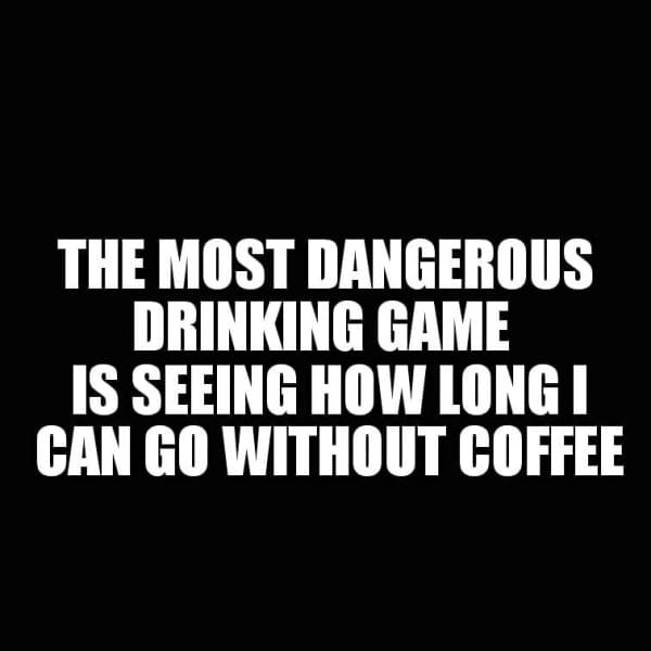most dangerous drinking game funny coffee meme, coffee meme, coffee memes, funny coffee memes, funny coffee meme, hilarious coffee meme, need coffee meme, morning coffee meme, coffee time meme, drinking coffee meme, more coffee meme, memes about coffee, hilarious coffee memes, funny memes about coffee, coffee meme images, coffee meme pictures, funny meme about coffee, best coffee memes, meme about coffee, coffee lover meme, coffee lovers meme, joke about coffee, coffee joke, coffee jokes, funny joke about coffee, funny coffee jokes, funny coffee joke