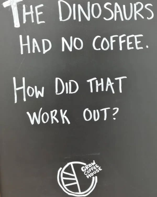 dinosaurs had no coffee funny coffee meme, coffee meme, coffee memes, funny coffee memes, funny coffee meme, hilarious coffee meme, need coffee meme, morning coffee meme, coffee time meme, drinking coffee meme, more coffee meme, memes about coffee, hilarious coffee memes, funny memes about coffee, coffee meme images, coffee meme pictures, funny meme about coffee, best coffee memes, meme about coffee, coffee lover meme, coffee lovers meme, joke about coffee, coffee joke, coffee jokes, funny joke about coffee, funny coffee jokes, funny coffee joke