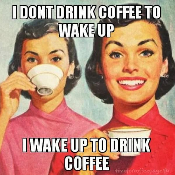 i wake up to drink coffee funny coffee meme, coffee meme, coffee memes, funny coffee memes, funny coffee meme, hilarious coffee meme, need coffee meme, morning coffee meme, coffee time meme, drinking coffee meme, more coffee meme, memes about coffee, hilarious coffee memes, funny memes about coffee, coffee meme images, coffee meme pictures, funny meme about coffee, best coffee memes, meme about coffee, coffee lover meme, coffee lovers meme, joke about coffee, coffee joke, coffee jokes, funny joke about coffee, funny coffee jokes, funny coffee joke