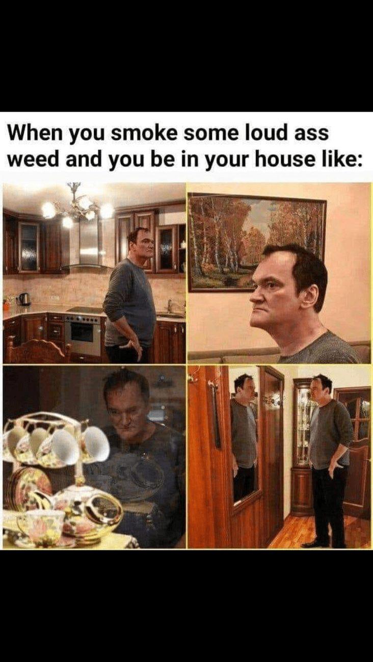 loud weed stoner meme, loud weed walking around house stoner meme