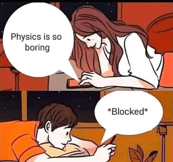 physics is boring science meme, funny physics blocked science meme, physics is boring blocked science meme, funny texting science meme, science meme, science memes, funny science meme, funny science memes, meme science, memes science, meme about science, memes about science, science related meme, science related memes, nerdy science meme, nerdy science memes, funny nerdy meme, funny nerdy memes, nerdy meme, nerdy memes, science joke, sciences jokes, joke about science, jokes about science, science joke meme, science joke memes, clever science meme, clever science memes, smart science meme, smart science memes